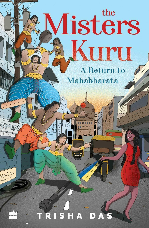 Misters Kuru: A Return to Mahabharata
