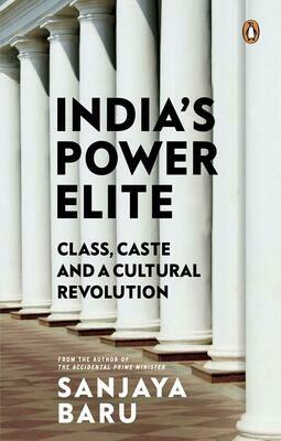 India's Power Elite: Caste, Class and Cultural Revolution