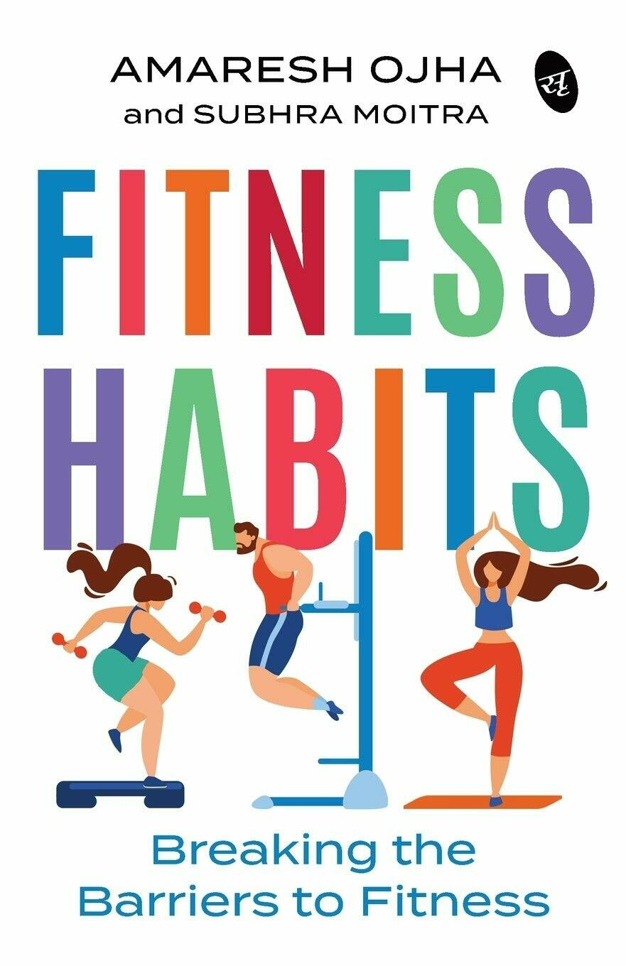 FITNESS HABITS: Breaking the Barriers to Fitness