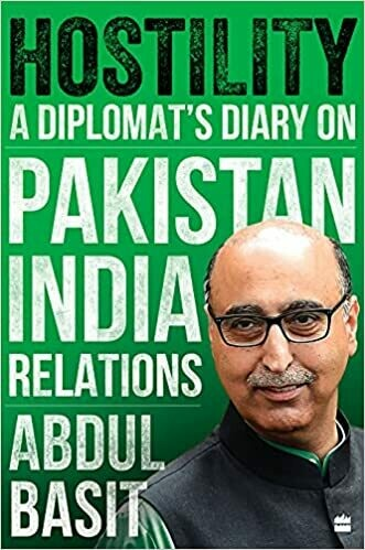 Hostility: A Diplomat's Diary on Pakistan-India Relations