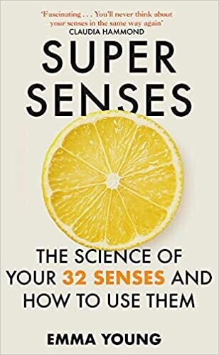 Super Senses: The Science of Your 32 Senses and How to Use Them