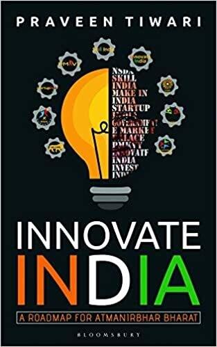 Innovate India: A Roadmap for Atmanirbhar Bharat