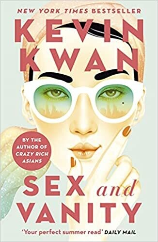 Sex and Vanity: from the bestselling author of Crazy Rich Asians