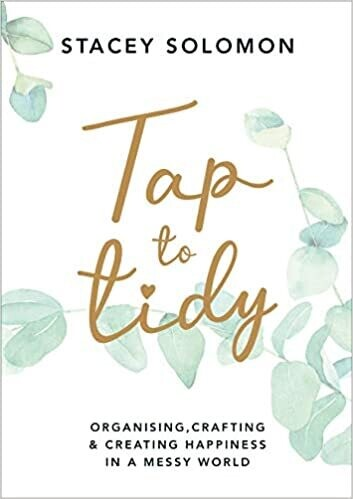 Tap to Tidy: Organising, Crafting & Creating Happiness in a Messy World