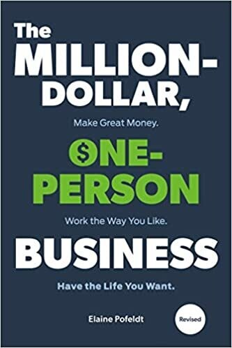 The Million-Dollar, One-Person Business, Revised: Make Great Money. Work the Way You Like. Have the Life You Want