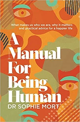 A Manual for Being Human