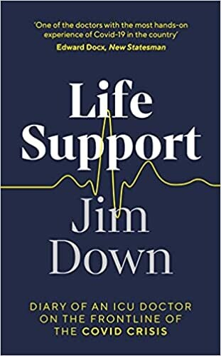 Life Support: Diary of an ICU Doctor on the Frontline of the Covid Crisis