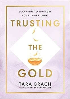 Trusting the Gold: Learning to nurture your inner light