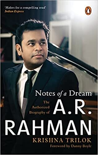 Notes of a Dream: The Authorized Biography of A.R. Rahman
