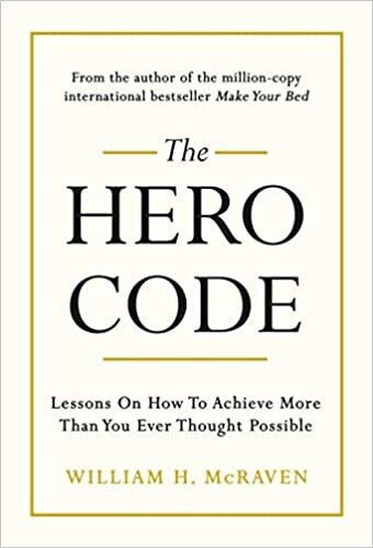 The Hero Code: Lessons on How To Achieve More Than You Ever Thought Possible