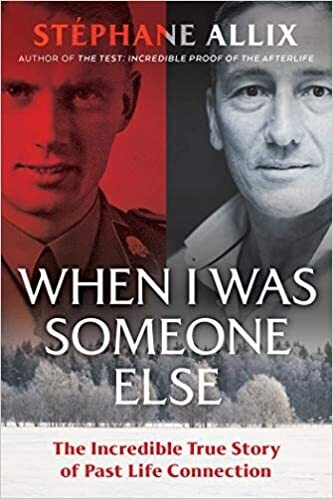 When I Was Someone Else: The Incredible True Story of Past Life Connection