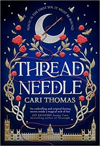 Threadneedle: The New Magical Debut Novel of Summer 2021