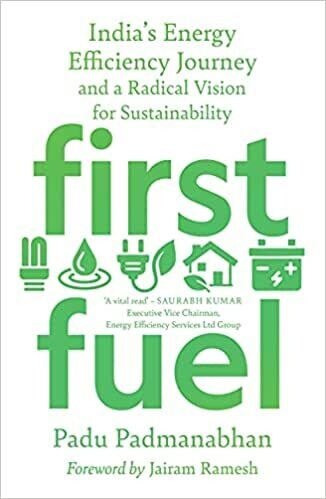 First Fuel: India's Energy Efficiency Journey and a Radical Vision for Sustainability