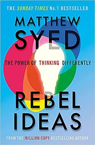 Rebel Ideas: The Power of Thinking Differently