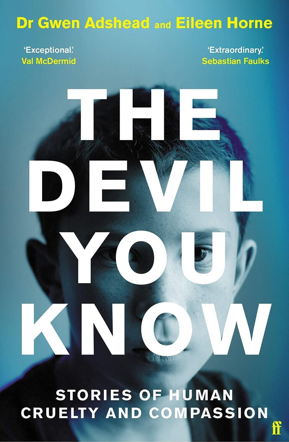 The Devil You Know: Stories of Cruelty and Compassion