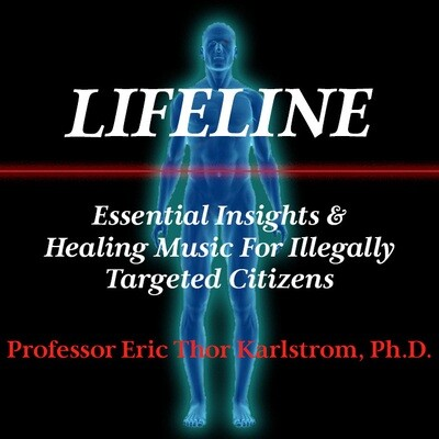 Lifeline: Essential Insights and Healing Music for Illegally Targeted Citizens