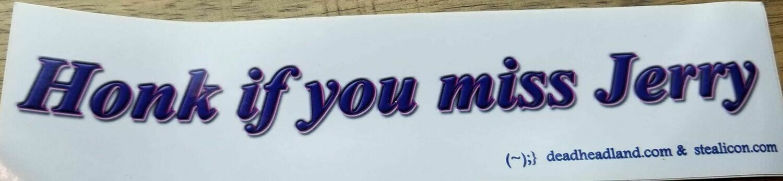 "Honk if you miss Jerry!  ( 8"" Bumper Sticker)"