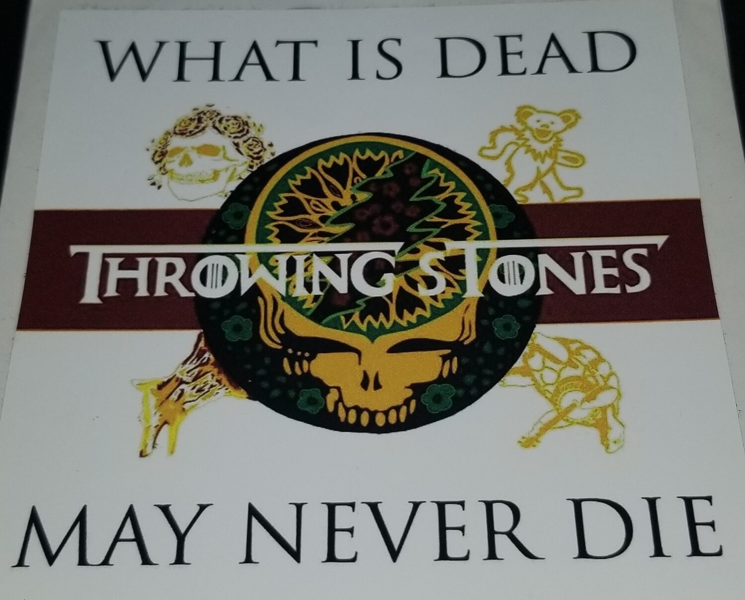 THROWING STONES: WHAT IS DEAD MAY NEVER DIE (sticker)