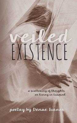 Veiled Existence