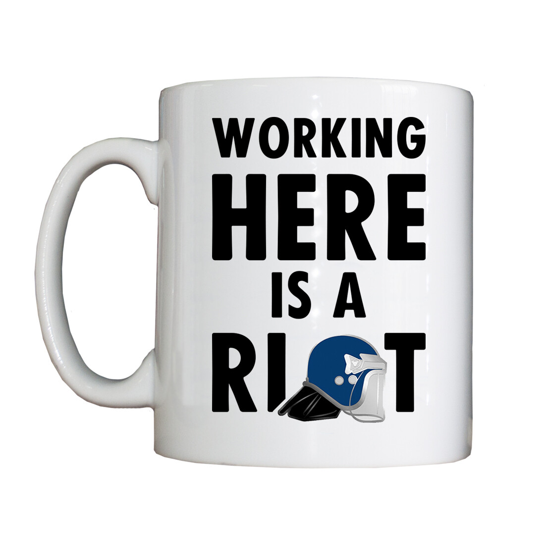 'Working Here is a Riot' Drinking Vessel