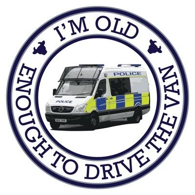 'I'm Old (Enough to Drive the Van) Pin Badge