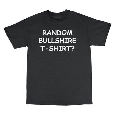 Random Bullshire T-Shirt