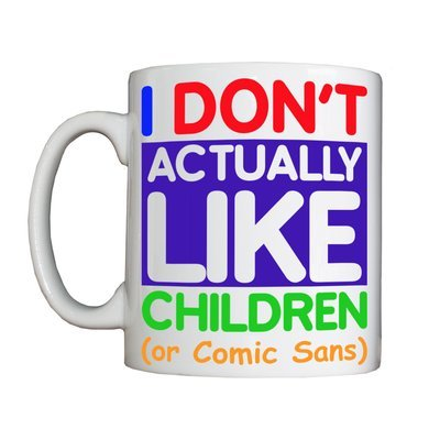 Personalised 'I Don't Like Children' Drinking Vessel