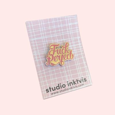 STUDIO INKTVIS | F*CK PERFECT | PIN