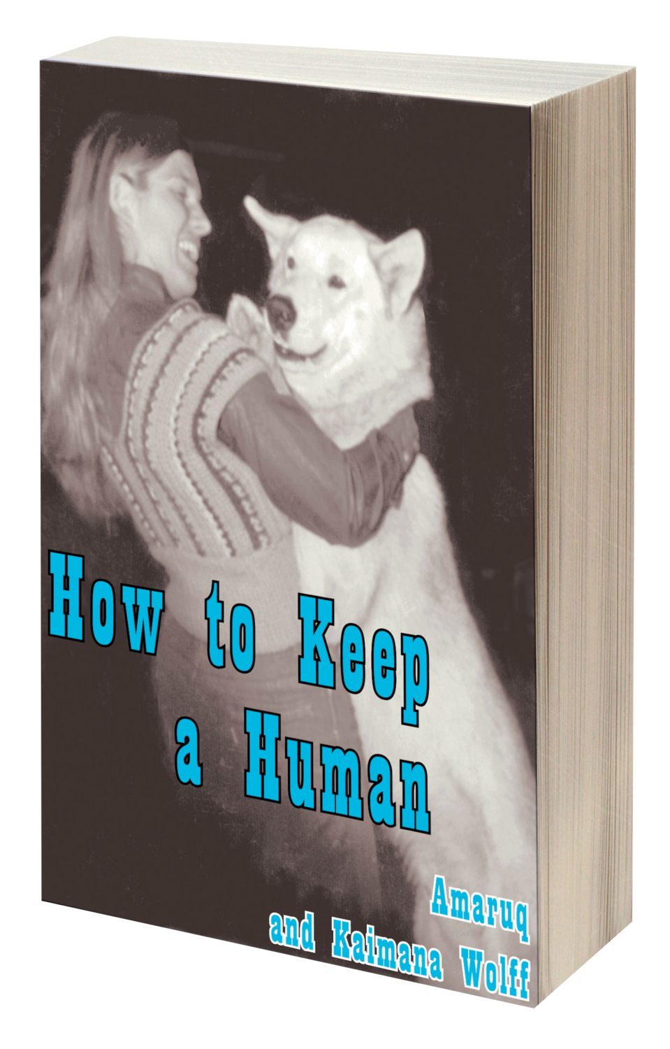 How to Keep a Human (True Woods Tales, #1)