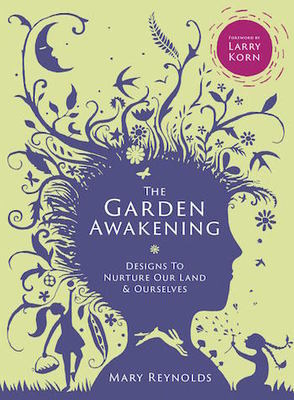 (Signed by Mary) The Garden Awakening: Designs to Nurture Ourselves and Our Land