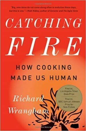 Catching Fire: How Cooking Made Us Human | 5 CEU