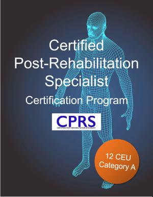 Certified Post-Rehabilitation Specialist Program