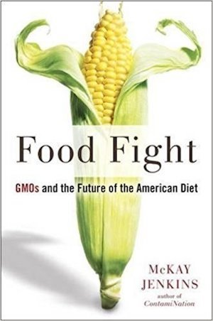 Food Fight: GMOs and the Future of the American Diet | 5 CEU