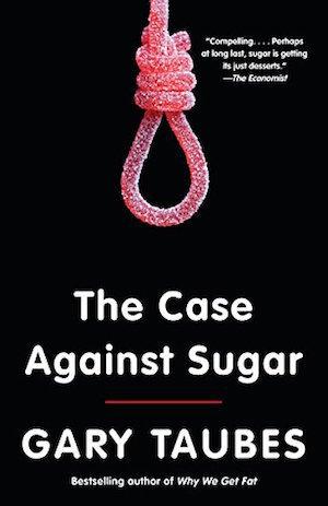 The Case Against Sugar   5 CE