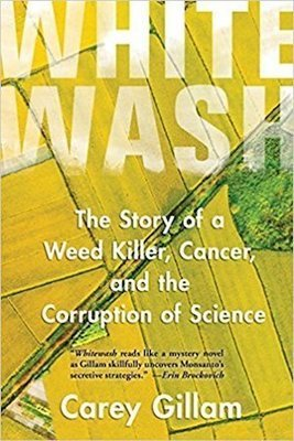 Whitewash: The Story of a Weed Killer, Cancer, and the Corruption of Science | 5 CEU