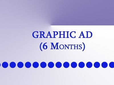 Graphic Ad (6 months)