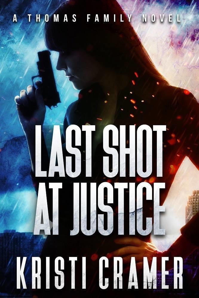 Last Shot at Justice: A Thomas Family Novel (#1)
