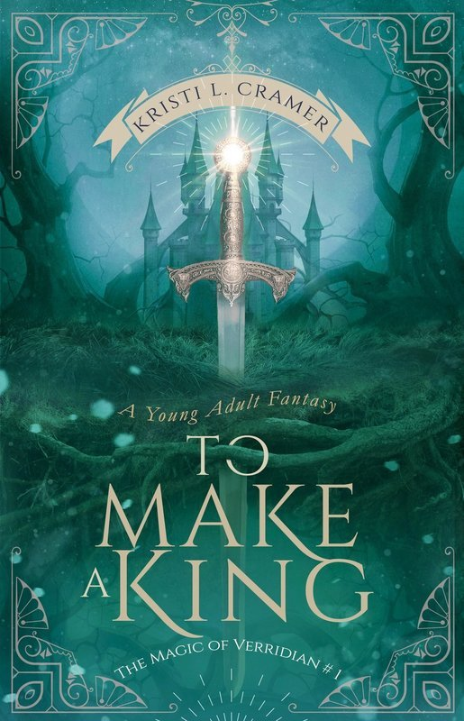 To Make a King - The Magic of Verridian #1