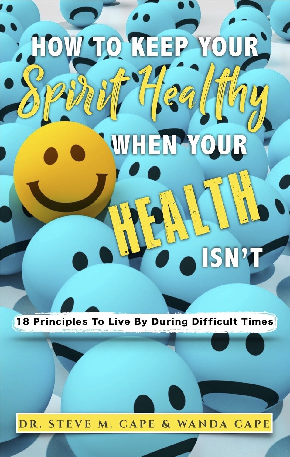 """""""How To Keep Your Spirit Healthy When Your Health Isn't"""" Booklet"""