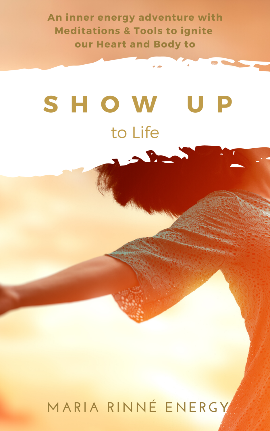 Show-up to life -  eBook with igniting meditations
