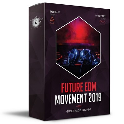 Future EDM Movement 2019 - Royalty Free Samples