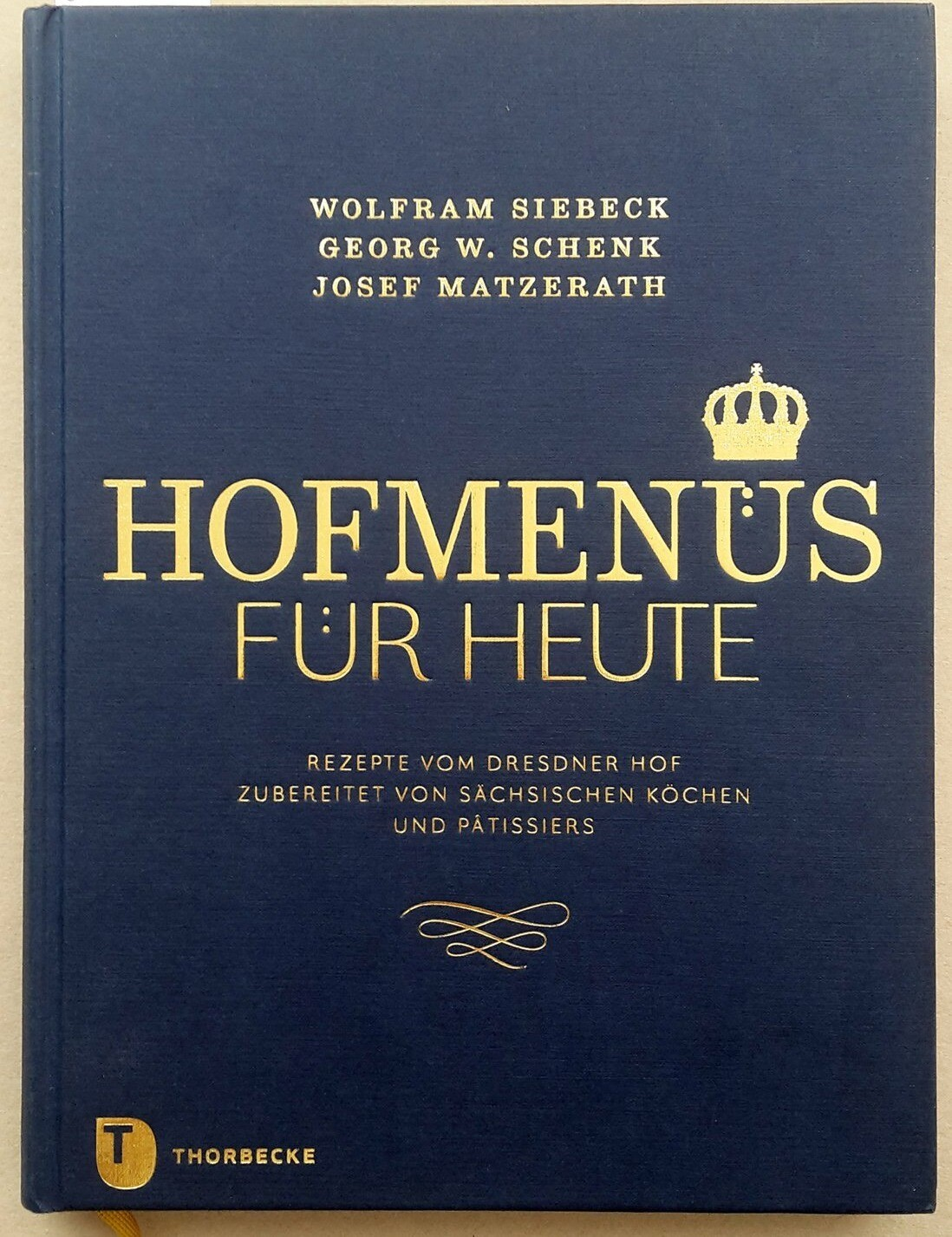 Kochbuch: Hofmenüs für Heute -Rezepte vom Dresdner Hof aktualisiert von sächsischen Köchen und Pâtissiers