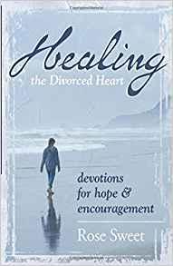 Healing the Divorced Heart: Devotions for Hope & Encouragement