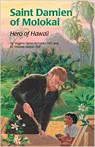 Saint Damien of Molokai: Hero of Hawaii