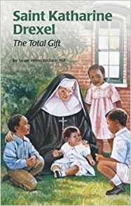 Saint Katharine Drexel: The Total Gift (Encounter the Saints Series, 15)