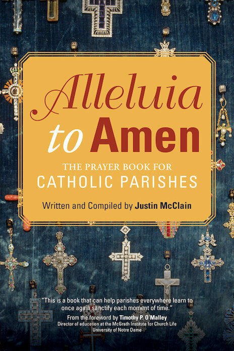 Alleluia to Amen The Prayer Book for Catholic Parishes