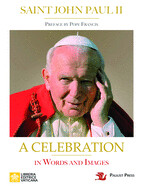 Saint John Paul II: A Celebration in Words and Images