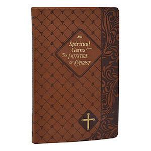 SPIRITUAL GEMS FROM IMITATION OF CHRIST