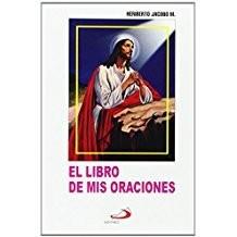 El Libro De Mis Oraciones: Edition (Spanish Edition) by Heriberto Jacobo ( Author)