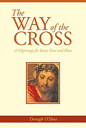 The Way of the Cross: A Pilgrimage for Every Time and Place